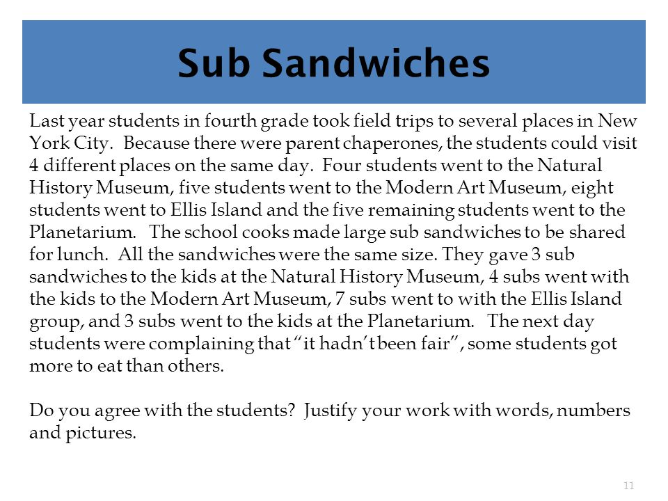 Sub Sandwiches Last year students in fourth grade took field trips to several places in New York City.