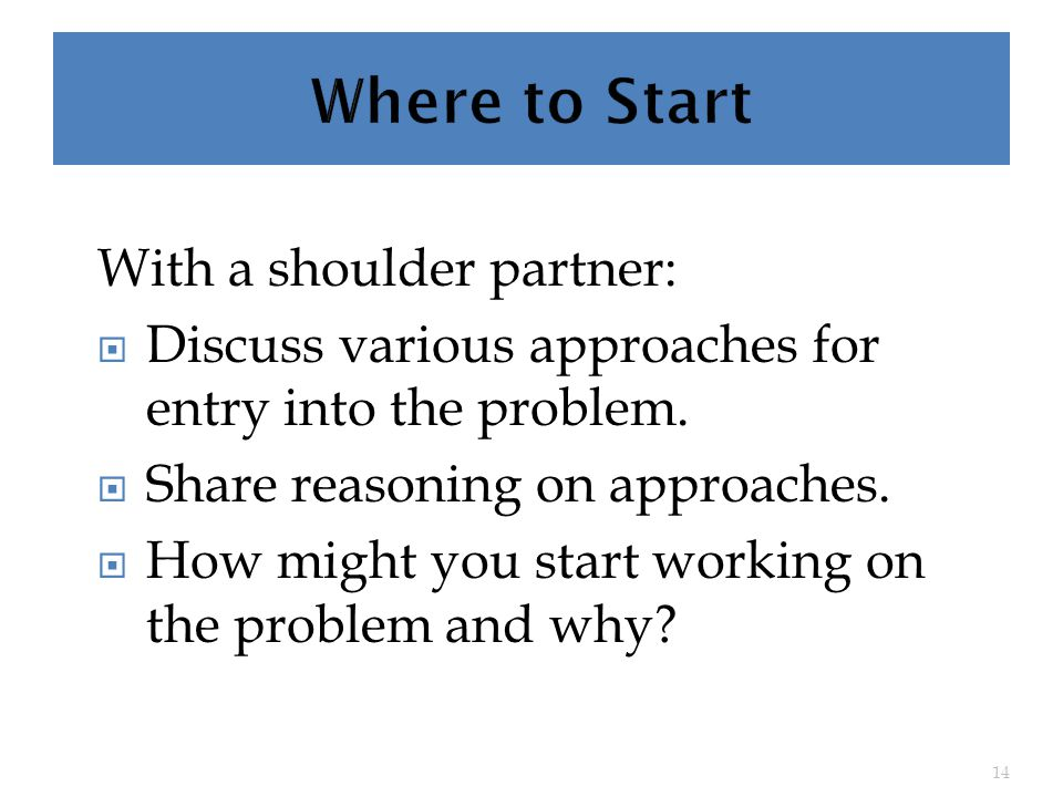 With a shoulder partner:  Discuss various approaches for entry into the problem.
