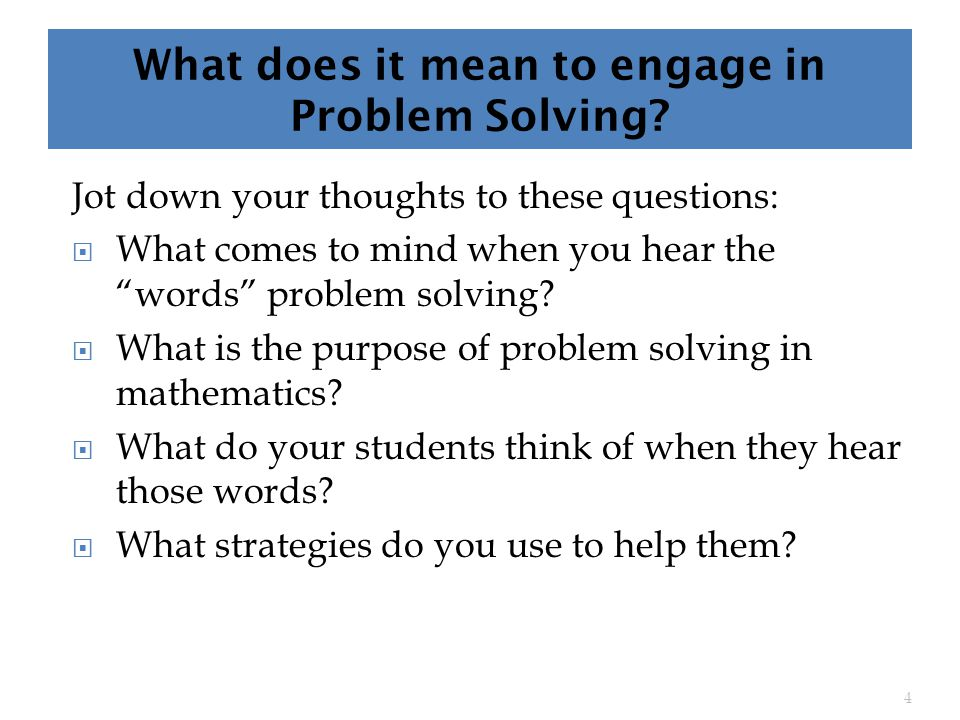 What does it mean to engage in Problem Solving.