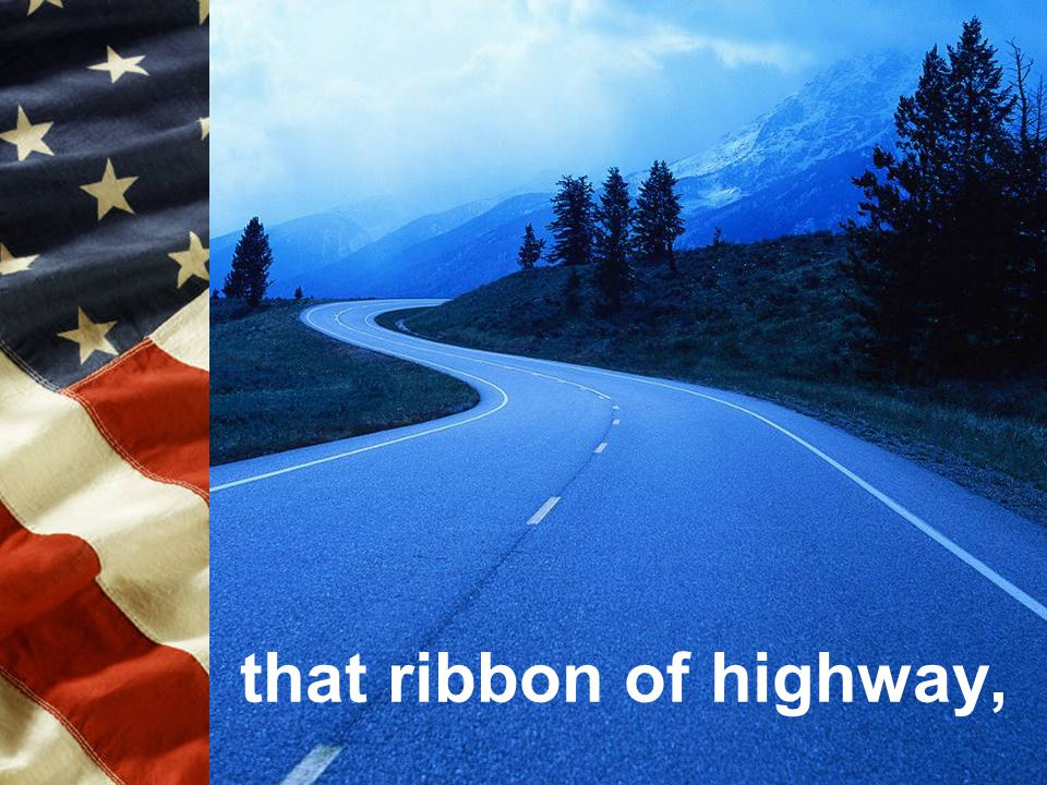 that ribbon of highway,