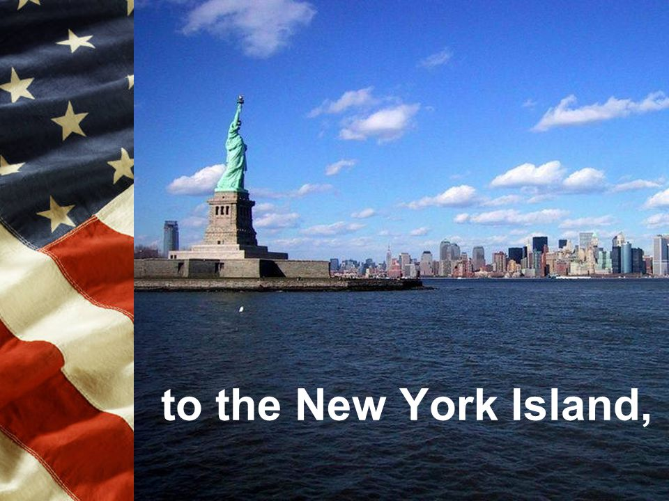 to the New York Island,