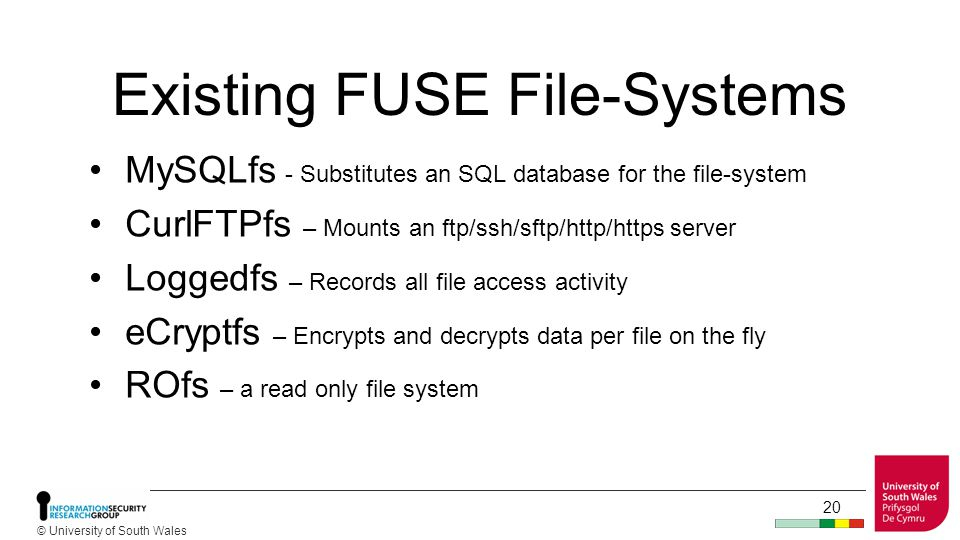 © University of South Wales FClusterfs – A wish list The ability to store extended directory/file meta data We want unaltered legacy software to run.
