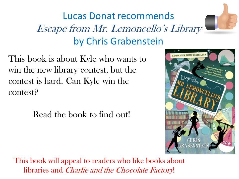 Lucas Donat recommends Escape from Mr.