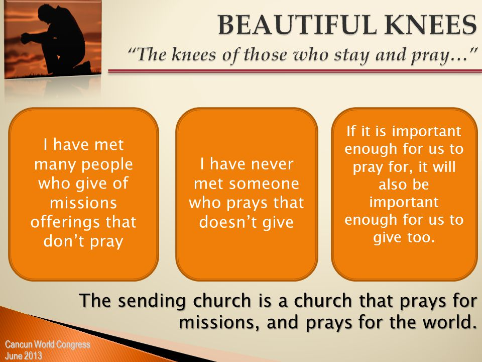 The sending church is a church that prays for missions, and prays for the world.