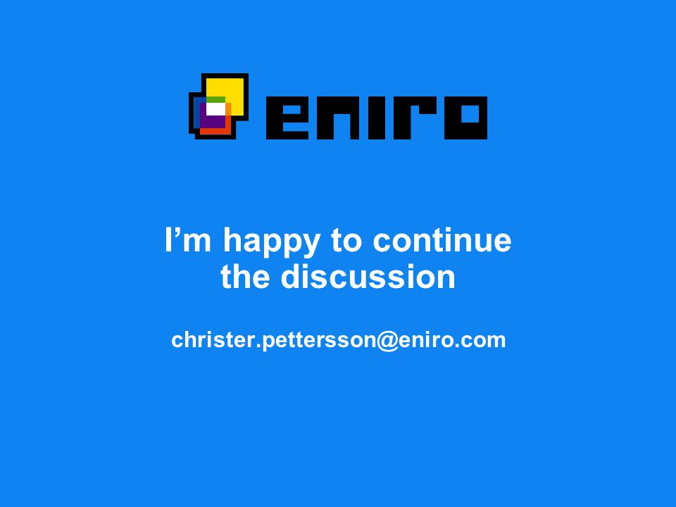 I'm happy to continue the discussion christer.pettersson@eniro.com