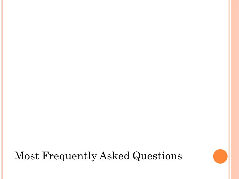 Most Frequently Asked Questions
