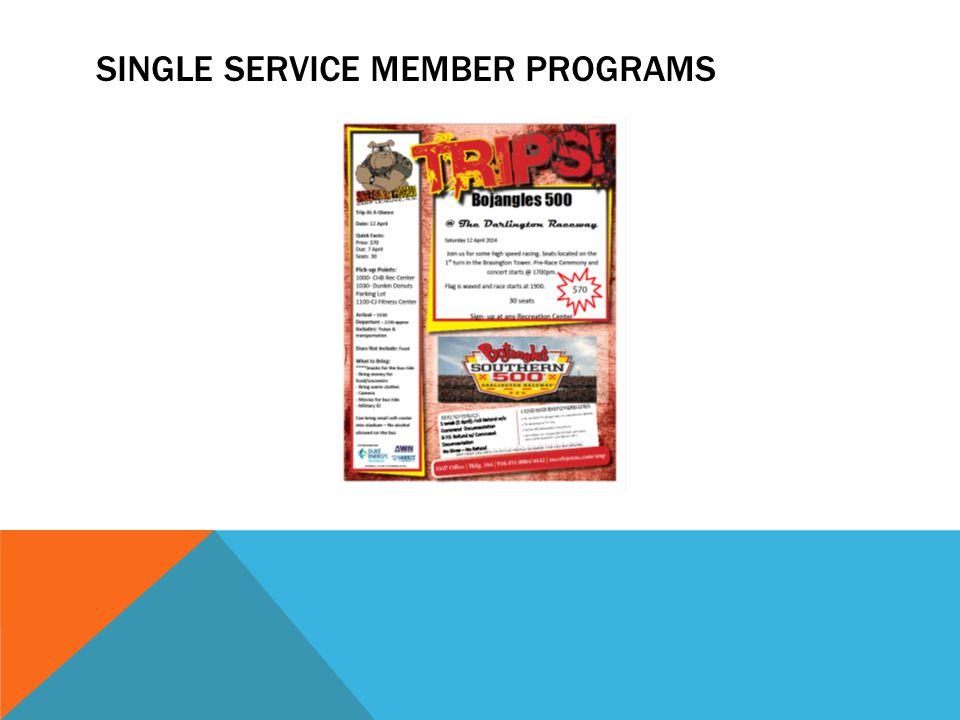 SINGLE SERVICE MEMBER PROGRAMS