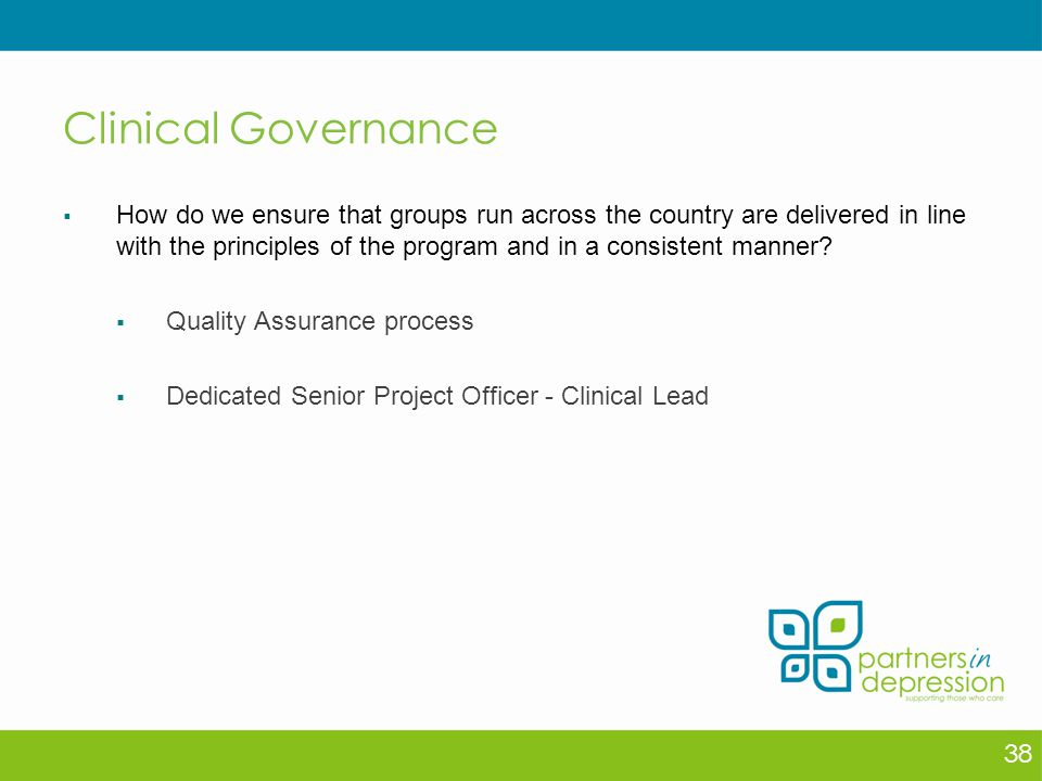 Clinical Governance  How do we ensure that groups run across the country are delivered in line with the principles of the program and in a consistent manner.