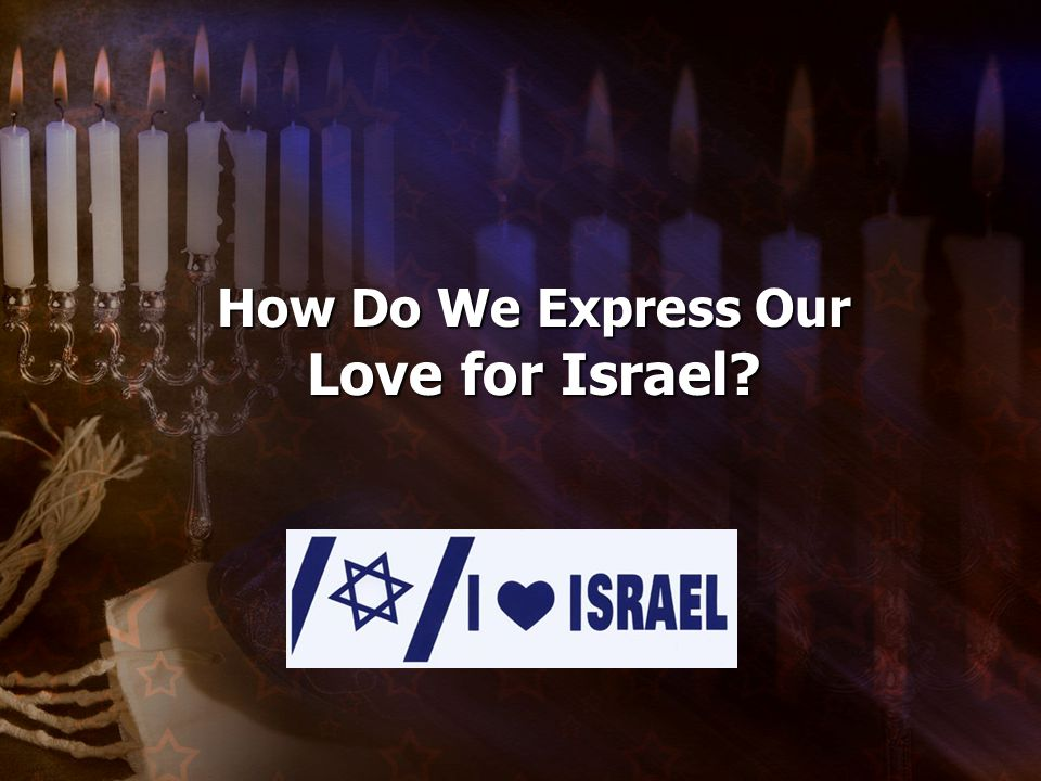How Do We Express Our Love for Israel