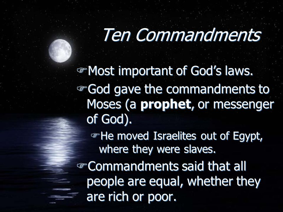Ten Commandments FMost important of God's laws.