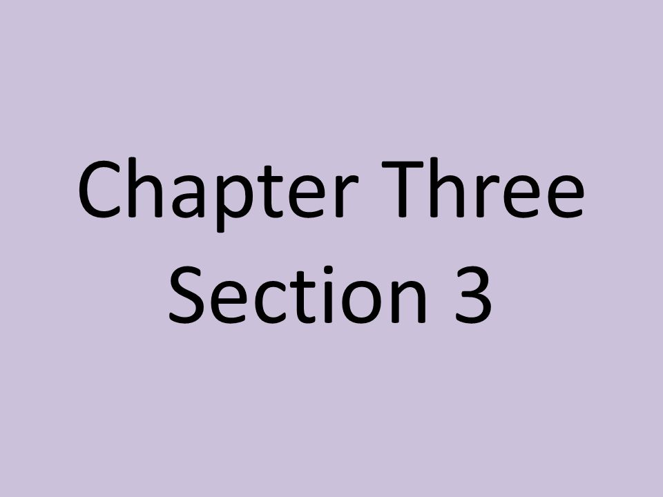 Chapter Three Section 3