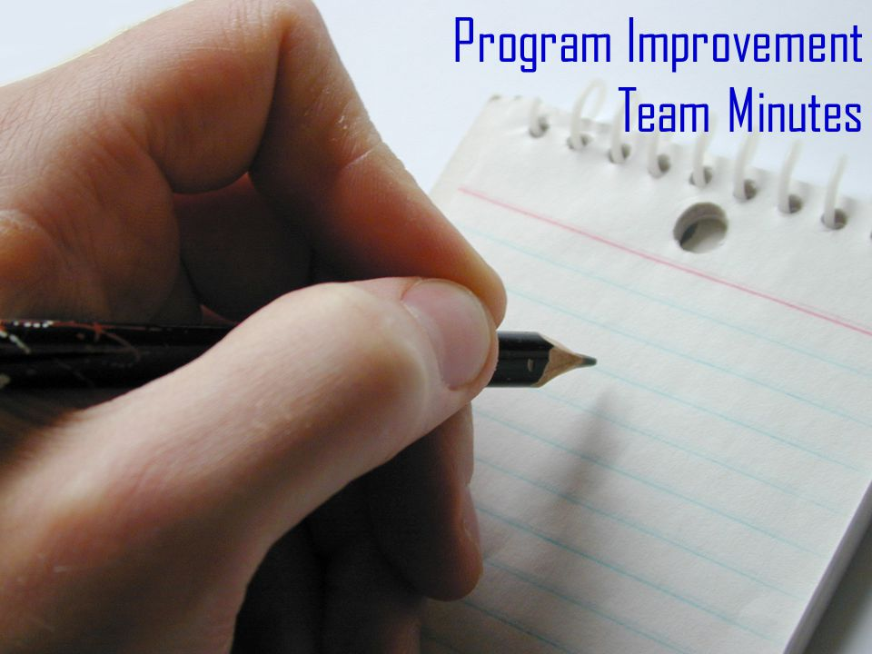 Screen shot of PIT minutes pencil or computer Program Improvement Team Minutes