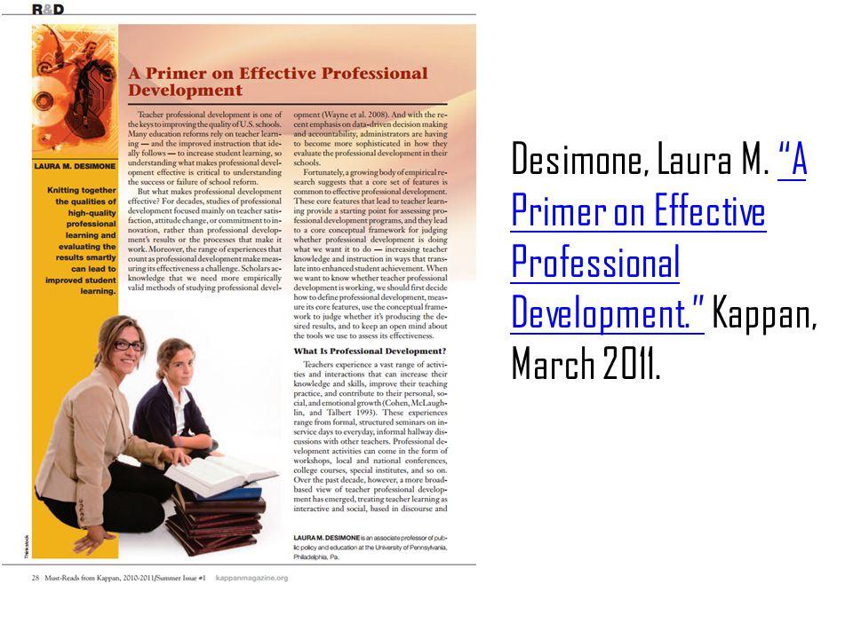 "Desimone, Laura M. ""A Primer on Effective Professional Development."" Kappan, March 2011.""A Primer on Effective Professional Development."""