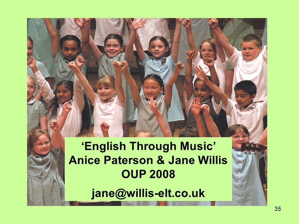 35 'English Through Music' Anice Paterson & Jane Willis OUP 2008 jane@willis-elt.co.uk
