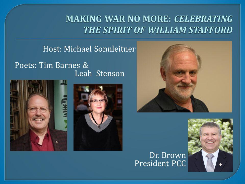 Host: Michael Sonnleitner Poets: Tim Barnes & Leah Stenson Dr. Brown President PCC