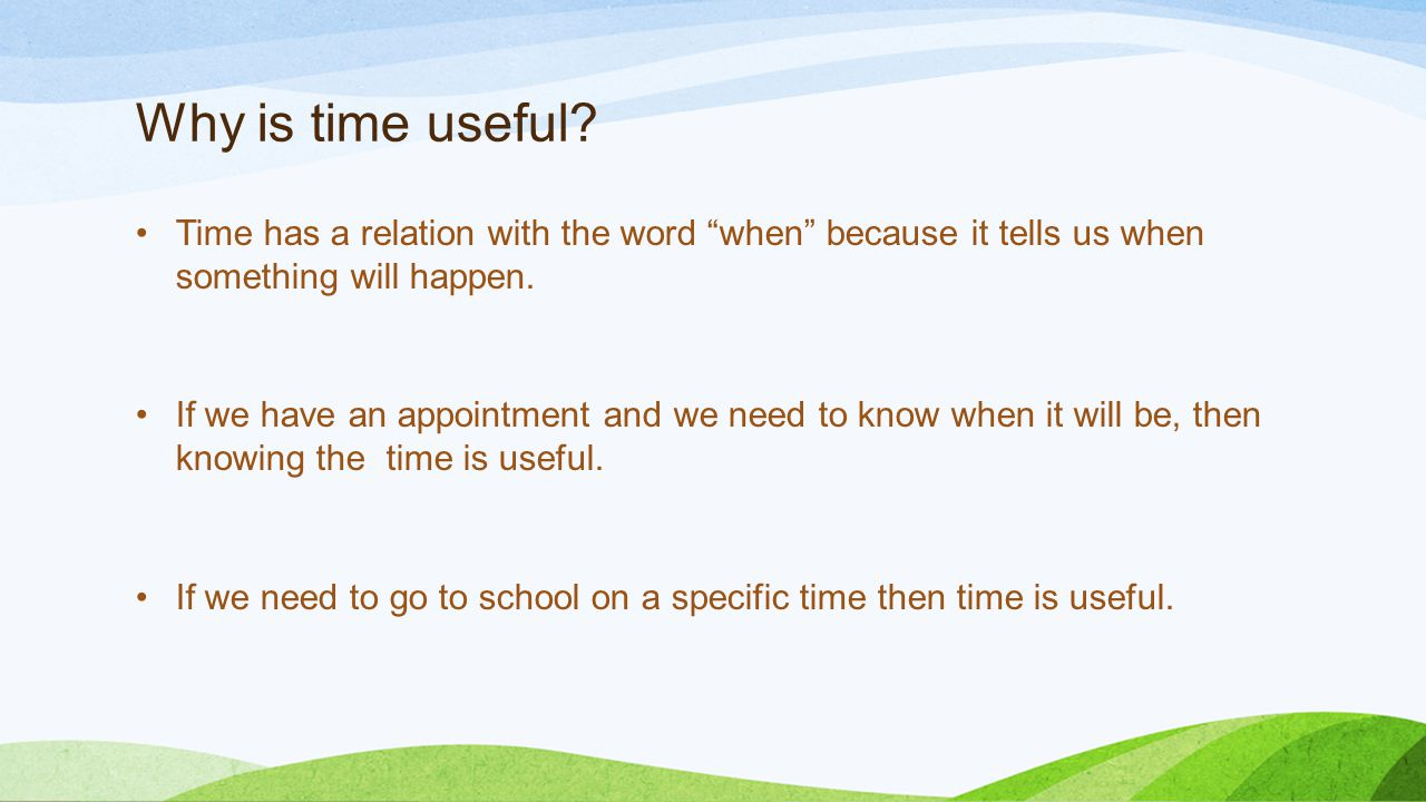 Why is time useful.