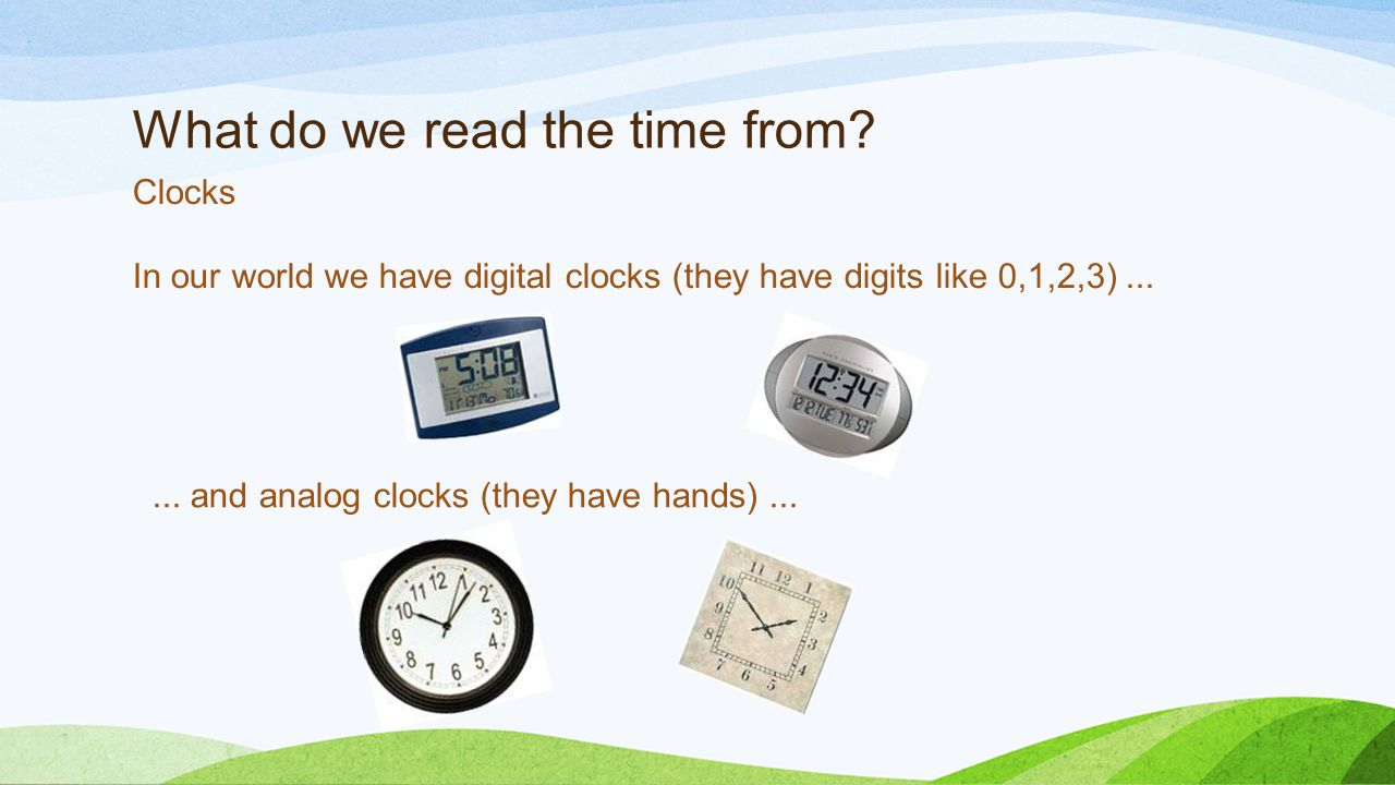 What do we read the time from.