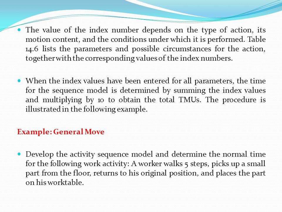 The value of the index number depends on the type of action, its motion content, and the conditions under which it is performed. Table 14.6 lists the