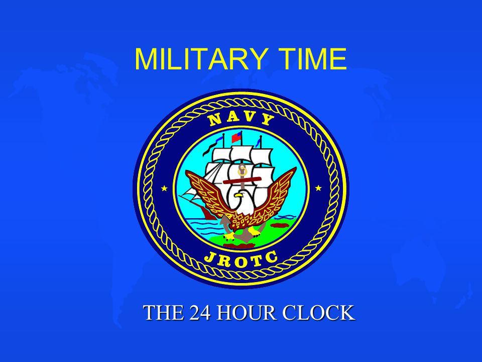 THE TWENTY-FOUR-HOUR CLOCK THE MILITARY SERVICES AND CIVILIANS USE DIFFERENT METHODS OF EXPRESSING TIME.