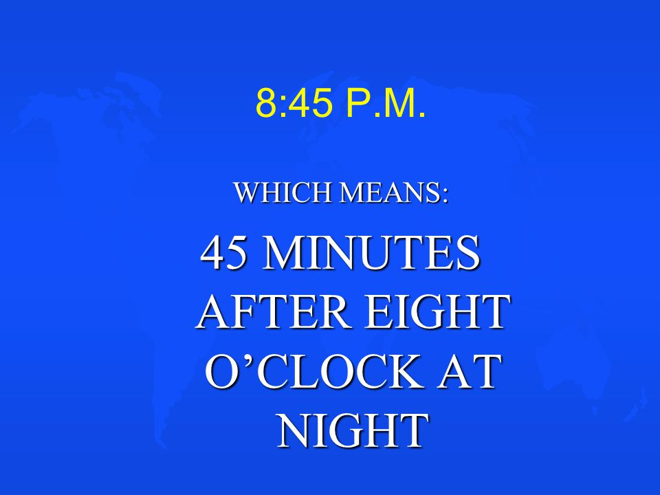 0NE MINUTE BEFORE MIDNIGHT ANSWER:2359 ONE MINUTE AFTER MIDNIGHT ANSWER:0001