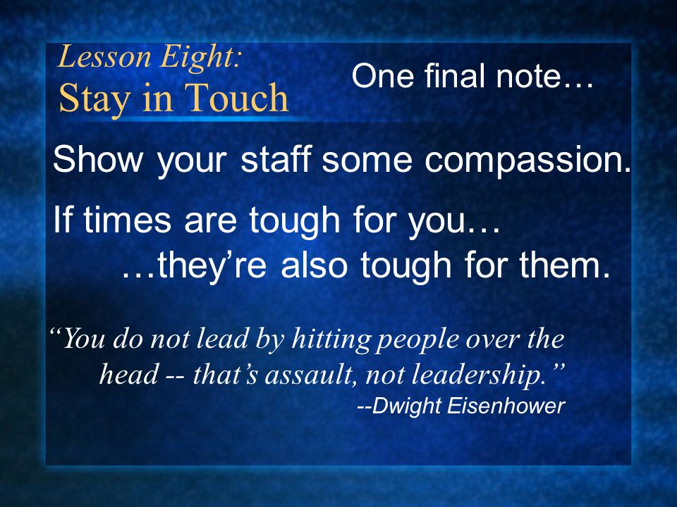 Show your staff some compassion. If times are tough for you… …they're also tough for them.