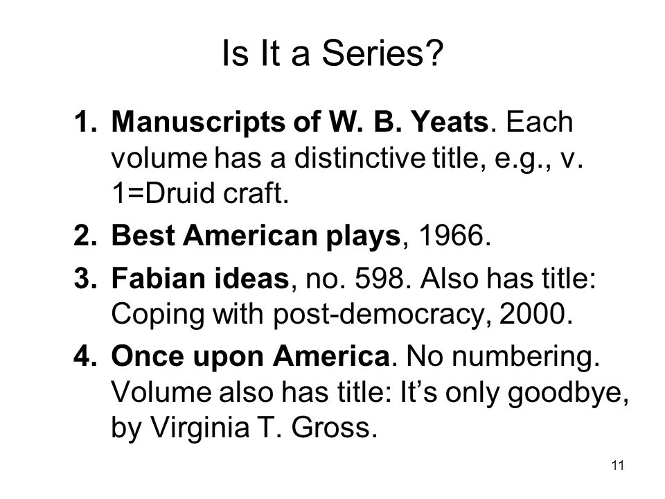 11 Is It a Series. 1.Manuscripts of W. B. Yeats.