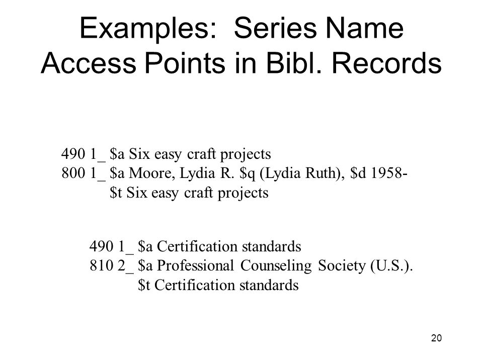 20 Examples: Series Name Access Points in Bibl.