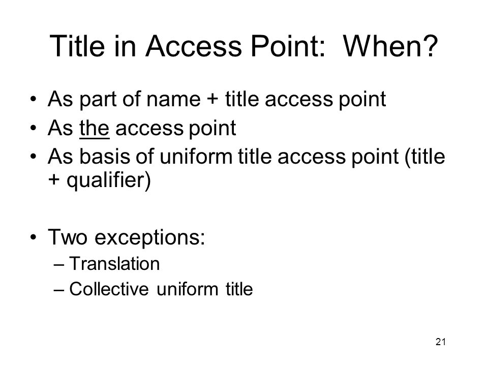 21 Title in Access Point: When.