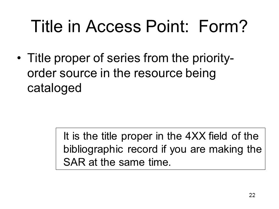 22 Title in Access Point: Form.