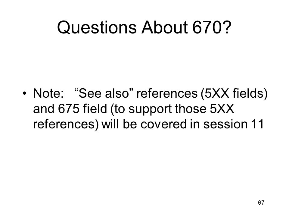 67 Questions About 670.