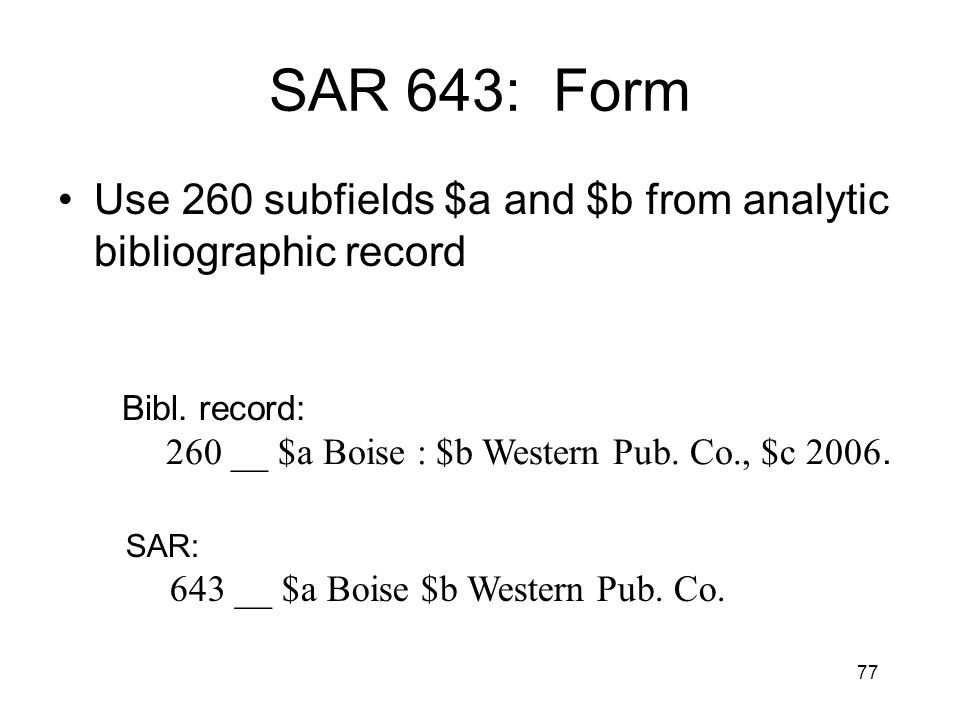 77 SAR 643: Form Use 260 subfields $a and $b from analytic bibliographic record Bibl.