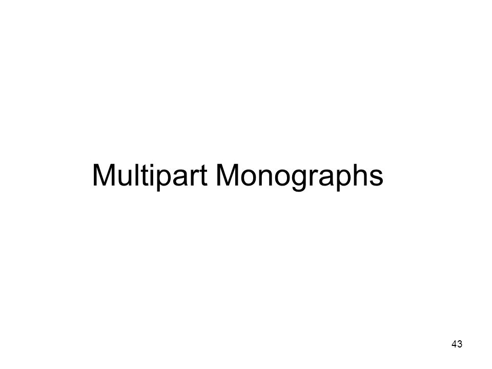 43 Multipart Monographs