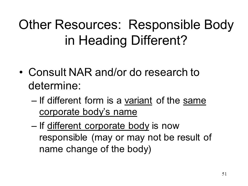 51 Other Resources: Responsible Body in Heading Different.