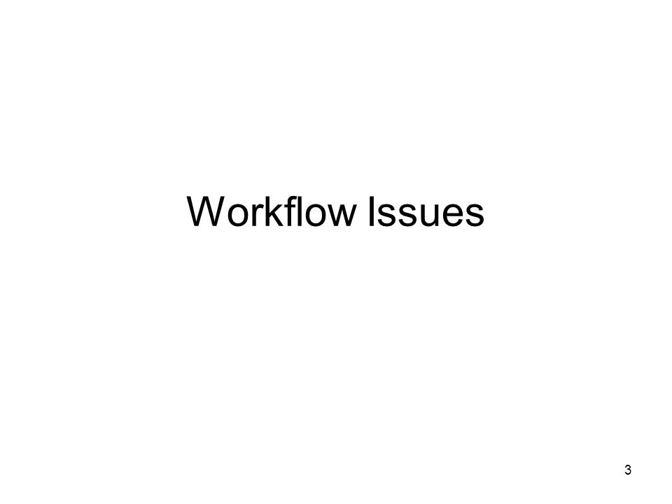3 Workflow Issues