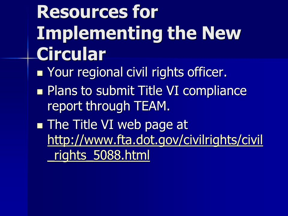 Resources for Implementing the New Circular Your regional civil rights officer.