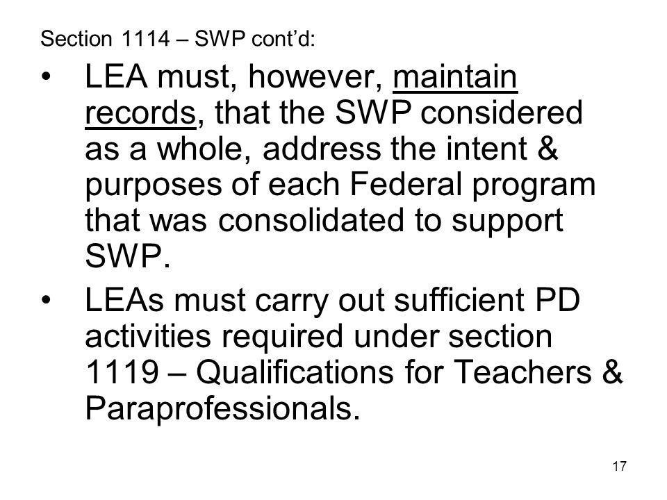 17 Section 1114 – SWP cont'd: LEA must, however, maintain records, that the SWP considered as a whole, address the intent & purposes of each Federal p