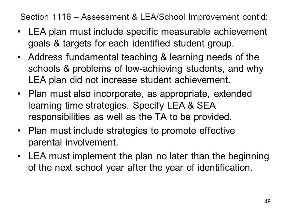 48 Section 1116 – Assessment & LEA/School Improvement cont'd: LEA plan must include specific measurable achievement goals & targets for each identifie