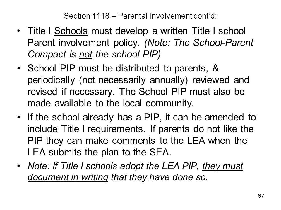 67 Section 1118 – Parental Involvement cont'd: Title I Schools must develop a written Title I school Parent involvement policy. (Note: The School-Pare