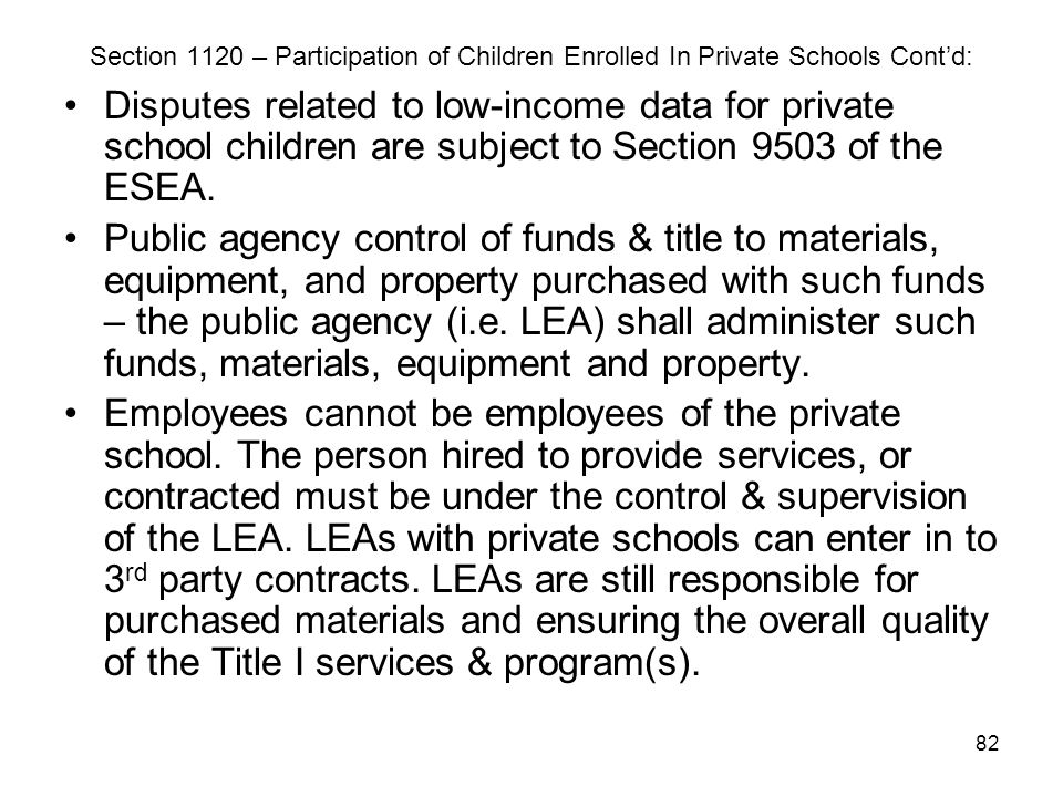 82 Section 1120 – Participation of Children Enrolled In Private Schools Cont'd: Disputes related to low-income data for private school children are su