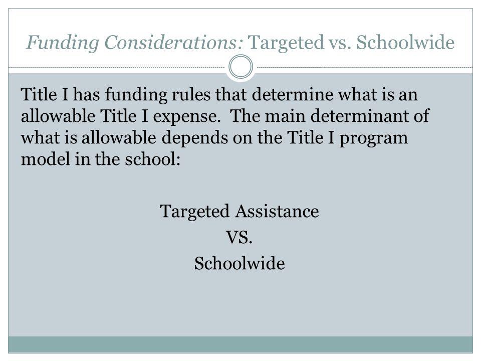 Funding Considerations: Targeted vs.