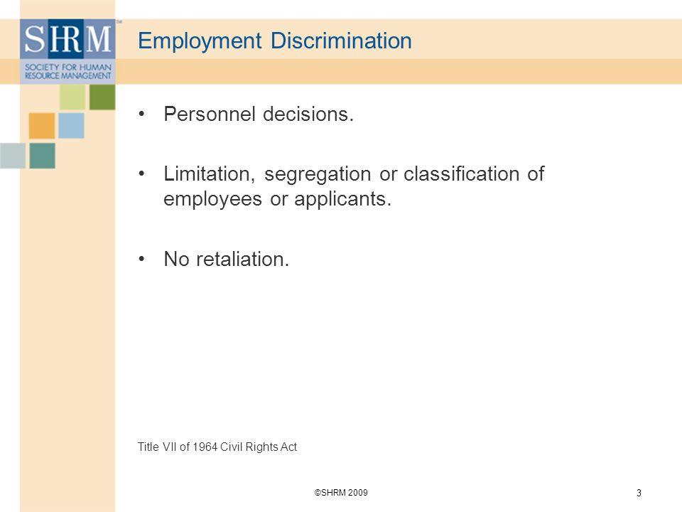 3 Employment Discrimination Personnel decisions. Limitation, segregation or classification of employees or applicants. No retaliation. Title VII of 19