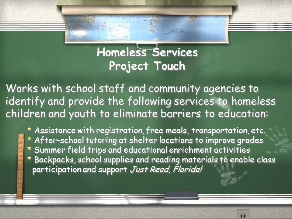 Works with school staff and community agencies to identify and provide the following services to homeless children and youth to eliminate barriers to