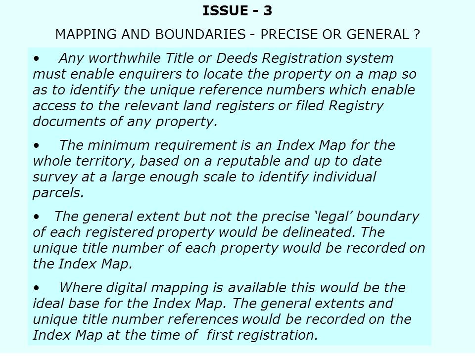 ISSUE - 3 MAPPING AND BOUNDARIES - PRECISE OR GENERAL .