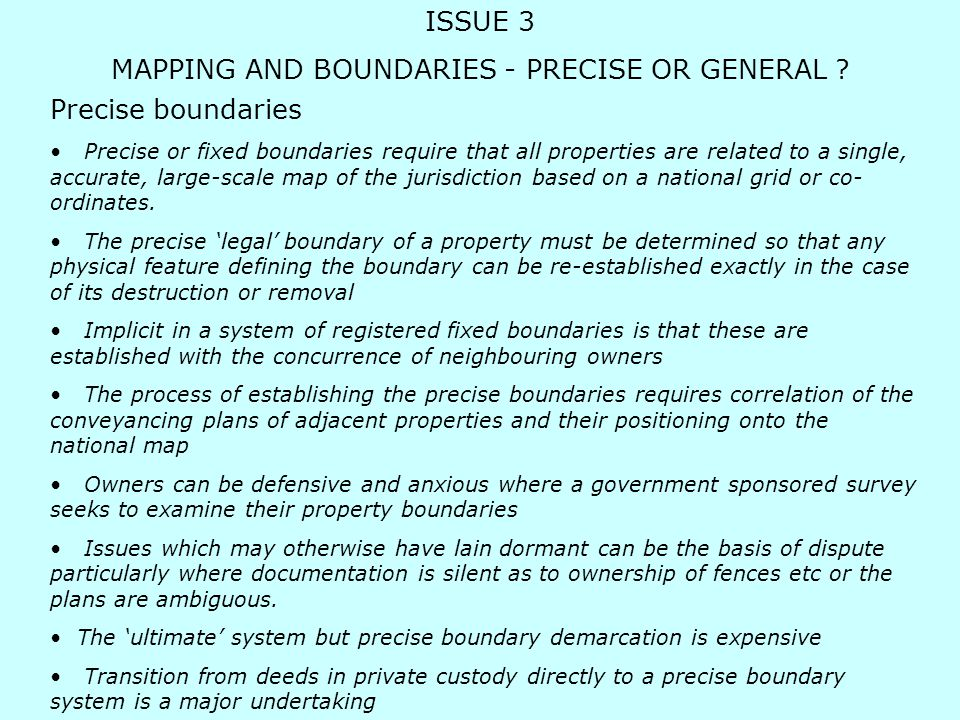 ISSUE 3 MAPPING AND BOUNDARIES - PRECISE OR GENERAL .