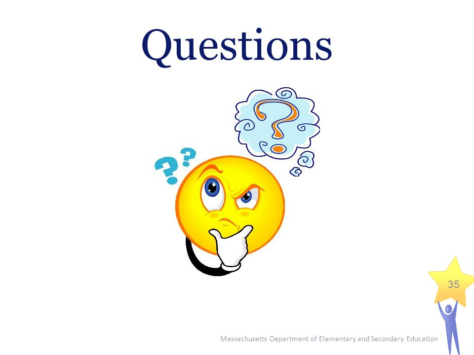 Massachusetts Department of Elementary and Secondary Education 35 Questions