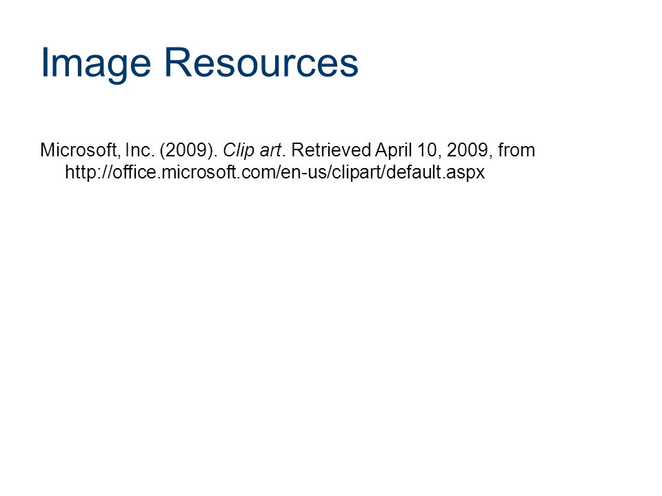 Image Resources Microsoft, Inc. (2009). Clip art.