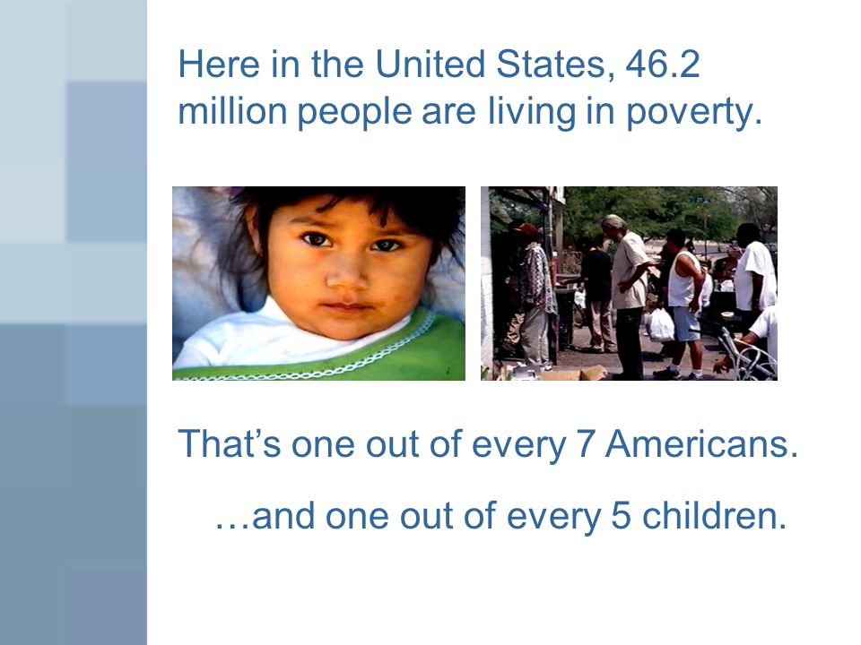In 2011, children represented 34.9 percent of the people in poverty in the U.S., but only 23.9 percent of the population.