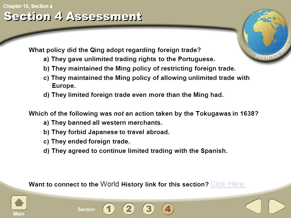 Chapter 15, Section Section 4 Assessment What policy did the Qing adopt regarding foreign trade? a) They gave unlimited trading rights to the Portugue