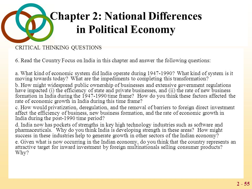 2 - 55 Chapter 2: National Differences in Political Economy CRITICAL THINKING QUESTIONS 6. Read the Country Focus on India in this chapter and answer