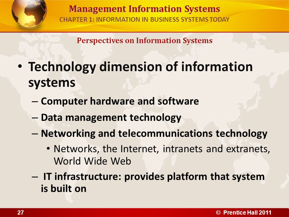 Management Information Systems CHAPTER 1: INFORMATION IN BUSINESS SYSTEMS TODAY Technology dimension of information systems – Computer hardware and so